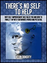 There's No Self to Help:Why Self-Help Has Failed You And How To Finally Tap Into Your Infinite Power and Potential- Limited Edition
