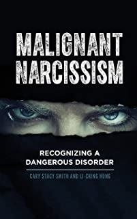 Malignant Narcissism: Recognizing a Dangerous Disorder