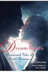 Dream Lover: Paranormal Tales of Erotic Romance Kindle Edition