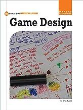 Game Design (21st Century Skills Innovation Library: Makers as Innovators)