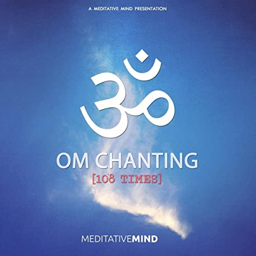 OM Chanting (108 Times) by Meditative Mind on Amazon Music - Amazon com