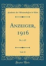 Anzeiger, 1916, Vol. 53: Nr. 1-27 (Classic Reprint) (German Edition)