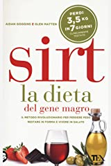 Sirt. La dieta del gene magro. Il metodo rivoluzionario per perdere peso, restare in forma e vivere in salute Copertina flessibile