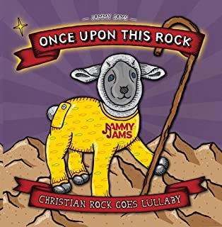 Once Upon This Rock: Christian Rock Goes Lullaby