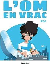 L'OM en vrac (French Edition)