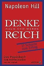 Denke nach und werde reich: 17 Schritte zum Erfolg. Das Praxisbuch zum Weltbestseller. Von Joe Kraynak (German Edition)