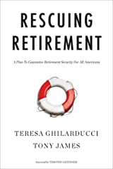 Rescuing Retirement: A Plan to Guarantee Retirement Security for All Americans (Columbia Business School Publishing) Kindle Edition