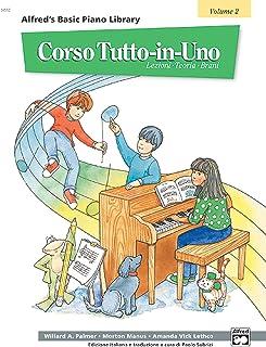 Alfred's Basic All-In-One Course [corso Tutto-In-Uno], Bk 2: Lesson * Theory * Solo [lezioni * Teoria * Brani] (Italian La...