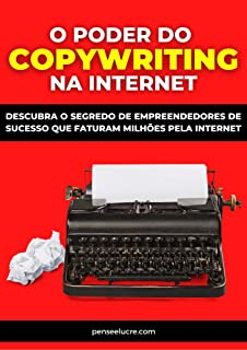 O Poder do Copywriting na Internet: Veja como se tornar um mestre na persuasão através de poderosas técnicas de copywritin...