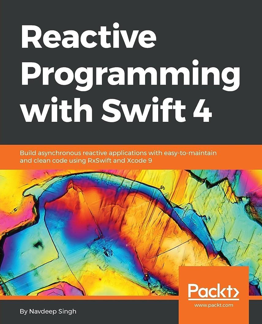 不適当要件シロナガスクジラReactive Programming with Swift 4: Build asynchronous reactive applications with easy-to-maintain and clean code using RxSwift and Xcode 9