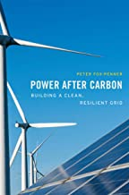 Power after Carbon: Building a Clean, Resilient Grid