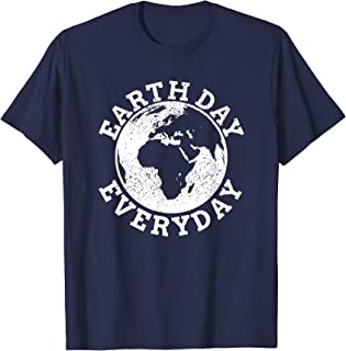 Earth Day Everyday - Earth Day Climate Change Shirt