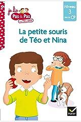 Téo et Nina Fin de CP Niveau 3 - La petite souris de Téo et Nina (Je lis pas à pas) Format Kindle