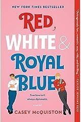 Red, White & Royal Blue: A Novel Kindle Edition