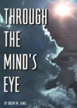 Through the Mind's Eye (Rosicrucian Order AMORC Kindle Editions)