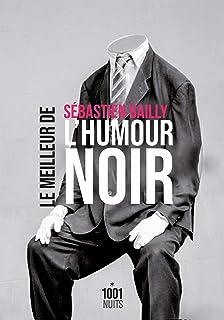 Le Meilleur de l'humour noir (La Petite Collection) (French Edition)