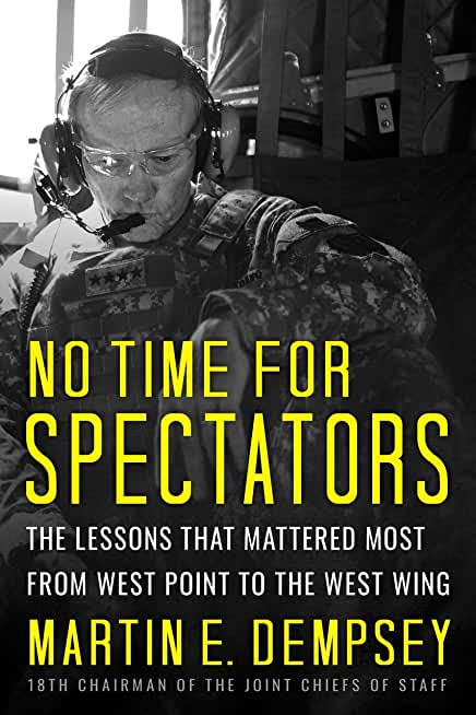 No Time For Spectators: The Lessons That Mattered Most From West Point To The West Wing (English Edition)