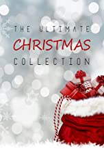 The Ultimate Christmas Collection: 150+ authors & 400+ Christmas Novels, Stories, Poems, Carols & Legends