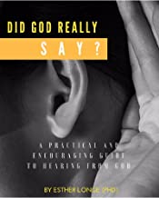 Did God Really Say?: A Practical and Encouraging Guide to Hearing from God