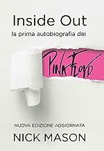 Scaricare Libri Inside out. La prima autobiografia dei Pink Floyd. Nuova ediz. PDF