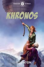 Khronos: A Steampunk Adventure with Airships, Cossacks and Dust (Hanover and Singh Book 3) (English Edition)