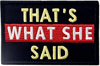 Antrix That's What She Said Applique Fastener Hook and Loop Emblem Patch Embroidered Military Badge Morale Patch -3.15