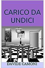 CARICO DA UNDICI Formato Kindle