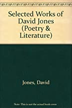 Selected Works of David Jones (Poetry & Literature)