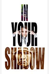 In Your Shadow Kindle Edition