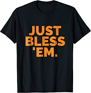 BLESS 'EM Just Bless Em T-Shirt Browns Football