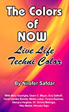 The Colors Of Now: Live Life Techni Color
