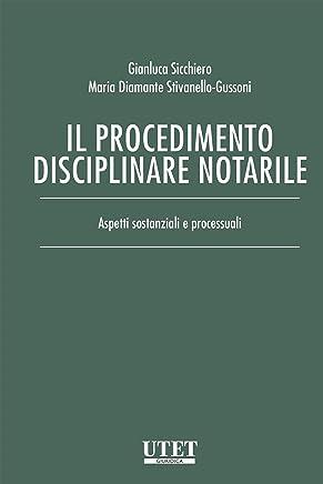 Il procedimento disciplinare notarile: Aspetti sostanziali e processuali