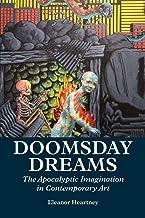 Doomsday Dreams: The Apocalyptic Imagination in Contemporary Art