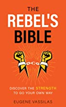 The Rebel's Bible: Discover the Strength to Go Your Own Way (English Edition)