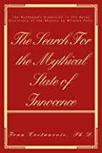THE SEARCH FOR THE MYTHICAL STATE OF INNOCENCE: THE MYTHOPOEIC DIMENSION IN THE NOVEL DICTIONARY OF THE KHAZARS BY MILORAD...