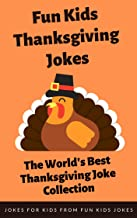 Fun Kids Thanksgiving Jokes: The World's Best Thanksgiving Joke Collection (English Edition)