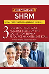 SHRM Exam Prep Practice Questions 2020-2021: 3 Full-Length SHRM CP Practice Tests for the Society for Human Resource Management Exam [Includes Detailed Answer Explanations] Paperback