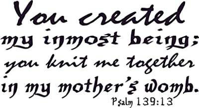 Psalm 139:13, Vinyl Wall Art, You Created My Inmost Being; Knit Me Together in Mother's Womb