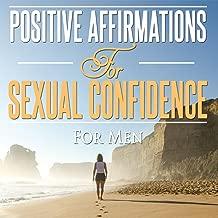 Positive Sexual Confidence Affirmations for Men [Explicit]