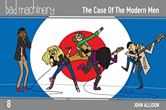 Bad Machinery Vol. 8: The Case of the Modern Men (8)