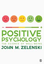 Positive Psychology: The Science of Well-Being (English Edition)
