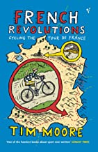 French Revolutions: Cycling the Tour de France (English Edition)