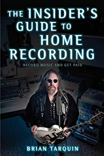 The Insider's Guide to Home Recording: Record Music and Get Paid (English Edition)