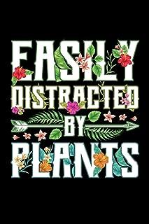 Easily Distracted by Plants: Gardening Journal, Garden Lover Notebook, Gift For Gardener, Birthday Present For Plants Lovers