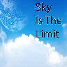 Sky Is The Limit - Single [Explicit]