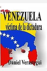 Venezuela víctima de la dictadura. (1) (Spanish Edition) Kindle Edition