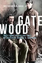 Gatewood: Tales From The Life and Times of Lieutenant Charles B. Gatewood