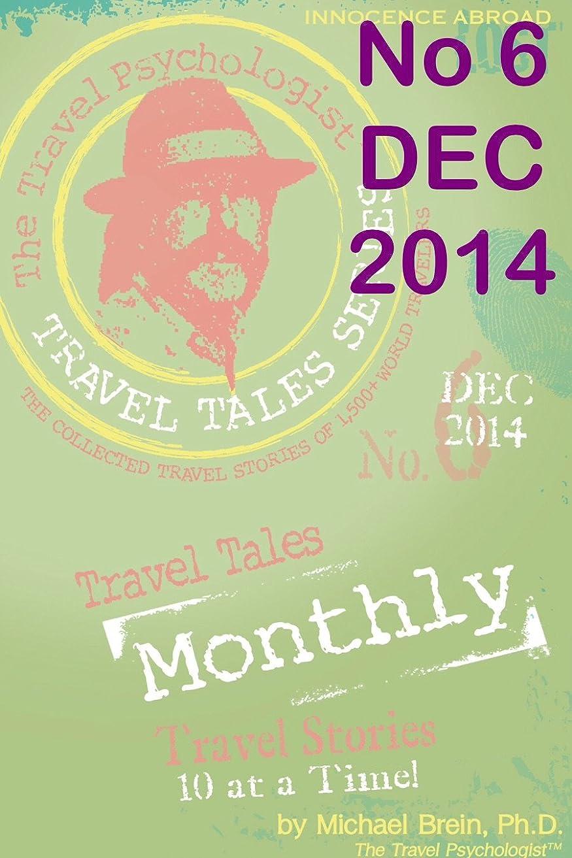 トリプルレンチ偽装するTravel Tales Monthly: No. 6 DEC 2014 (English Edition)