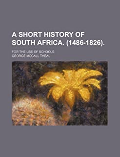 A Short History of South Africa. (1486-1826).; For the Use of Schools
