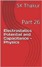 Electrostatics Potential and Capacitance  - Physics: Part 26